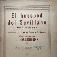 Partituras musicales: EL HUÉSPED DEL SEVILLANO. ZARZUELA EN DOS ACTOS. J.GUERRERO 24,7X32,3 CM. Lote 159390942