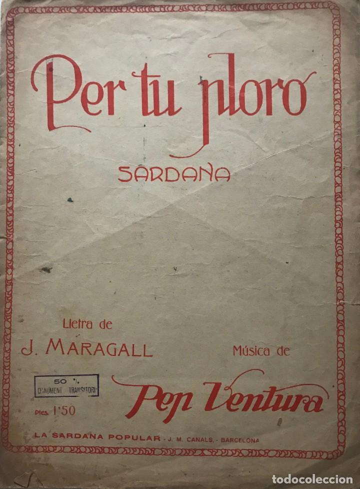 PER TU PLORO. SARDANA. LETRA DE J. MARAGALL. MÚSICA DE PEP VENTURA 25X33,5 CM (Música - Partituras Musicales Antiguas)