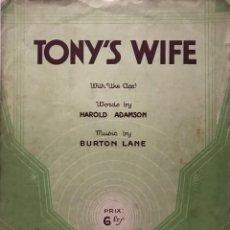 Partituras musicales: TONY'S WIFE. LETRA DE HAROLD ADAMSON. MÚSICA DE BURTON LANE 26,8X34,8 CM. Lote 159392618