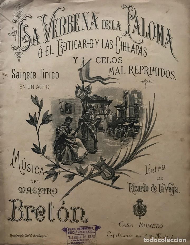 LA VERBENA DE LA PALOMA O EL BOTICARIO Y LAS CHULAPAS Y CELOS MAL REPRIMIDOS 26X33,5 CM (Música - Partituras Musicales Antiguas)