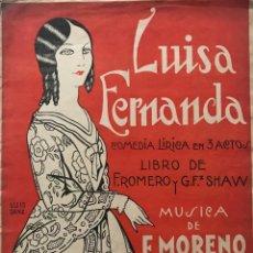 Partituras musicales: LUISA FERNANDA. COMEDIA LÍRICA EN TRES ACTOS. MÚSICA DE F. MORENO TORROBA 24,5X33,5 CM. Lote 159433394