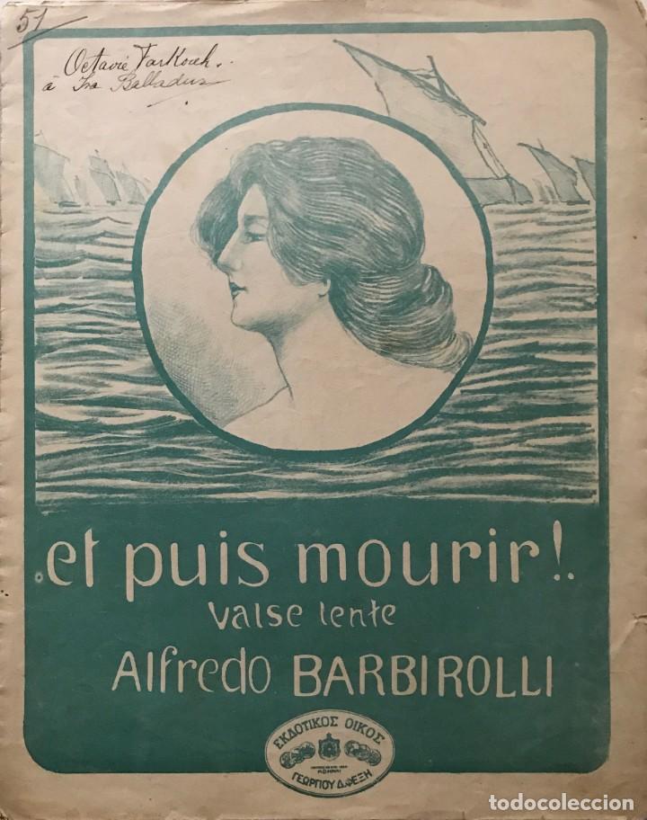 ET PUIS MOURIR! VALSE LENTE. ALFREDO BARBIROLLI (Música - Partituras Musicales Antiguas)