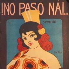 Partituras musicales: !NO PASÓ NÁ!... J. DEMON 26X33,5 CM. Lote 159436446