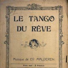 Partituras musicales: LE TANGO DU RÊVE. ED. V MALDEREN 27X35 CM. Lote 159445210