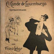 Partituras musicales: EL CONDE DE LUXEMBURGO OPERETA EN TRES ACTOS 23X30 CM. Lote 159446538