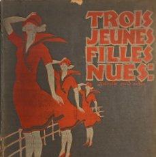 Partituras musicales: TROIS JEUNES FILLES NUES. MÚSICA RAOUL MORETTI 25,5X31,6 CM. Lote 159447190