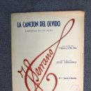 Partituras musicales: MÚSICA. LA CANCIÓN DEL OLVIDO, LETRA: F. ROMERO, Y... MÚSICA DEL MAESTRO SERRANO. Lote 159568644