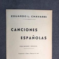 Partitions Musicales: MÚSICA. EDUARDO L. CHAVARRI, CANCIONES ESPAÑOLAS, PARA SOPRANO Y ORQUESTA. Lote 159570610