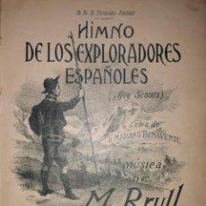 Partituras musicales: HIMNO DE LOS EXPLORADORES ESPAÑOLES BOYS SCOUTS TEODORO IRADIER BENAVENTE BRULL PARTITURA. Lote 160644070