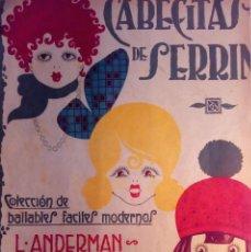 Partituras musicales: PARTITURA CABECITAS DE SERRIN L'ANDERMAN FOX - TROT. Lote 161074698