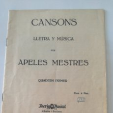 Partituras musicales: CANSONS - APELES MESTRES - PARTITURA IBERIA MUSICAL BARCELONA 1922 // CATALAN CATALA. Lote 161321706