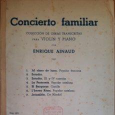 Partituras musicales: PARTITURA CONCIERTO FAMILIAR ENRIQUE AINAUD PARA PIANO Y VIOLIN. Lote 162133878
