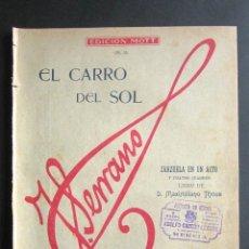 Partituras musicales: ANTIGUA PARTITURA MÚSICA. EL CARRO DEL SOL. ZARZUELA. J. SERRANO. MAXIMILIANO THOUS. EDICIÓN MOTT. . Lote 162771394