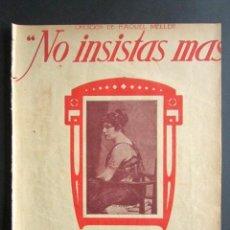 Partituras musicales: ANTIGUA PARTITURA MÚSICA. NO INSISTAS MÁS. RAQUEL MELLER. CORTADILLO. FCO. SANNA. . Lote 162771758
