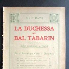 Partituras musicales: ANTIGUA PARTITURA MÚSICA. LA DUCHESSA DEL BAL TABARIN. CARLO LOMBARDO. A. FRANCI. SONZOGNO. . Lote 162772078