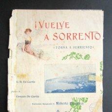 Partituras musicales: ANTIGUA PARTITURA MÚSICA. VUELVE A SORRENTO. TORNA A SURRIENTO.CURTIS. . Lote 162773010