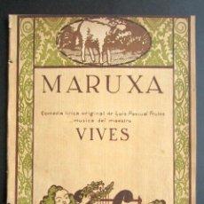 Partituras musicales: ANTIGUA PARTITURA MÚSICA. MARUXA. COMEDIA LÍRICA ORIGINAL. LUIS PASCAL FRUTOS. MAESTRO VIVES. . Lote 162773314