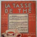 Partituras musicales: LA TASSE DE THÉ. FOX-TROT MUSIQUE DE JOSEPH SZULC. 1920. Lote 164798722