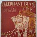 Partituras musicales: L' ÉLÉPHANT BLANC. LE GRAND SUCCÉS DE MARIUS BRUN ET DE MADO GUEWGUELY 1920. Lote 164799006