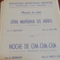 Partituras musicales: UNA MAÑANA DE ABRIL/ NOCHE DE CHA-CHA-CHA. Lote 165185226