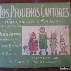 Partituras musicales: LOS PEQUEÑOS CANTORES / APELES MESTRES - 1940 CANCIONES INFANTILES - MAS SERRACANT. Lote 165229894