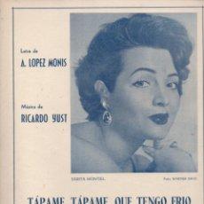 Partituras musicales: LÓPEZ MONIS / YUST : TÁPAME QUE TENGO FRÍO - SARITA MONTIEL. Lote 165584082