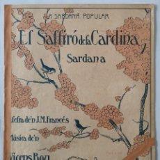 Partituras musicales: EL SALTIRÓ DE LA CARDINA. SARDANA. LLETRA DE'N J.M.FRANCÉS, MÚSICA DE'N VICENS BOU. Lote 166303678