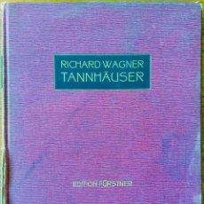 Partituras musicales: TANNHÄUSER, RICHARD WAGNER, REDUCIÓN PARA PIANO CON LINEA VOCAL, PARTITURA. BERLÍN 1911. Lote 166442030