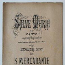 Partituras musicales: SALVE MARIA PER CANTO CON ACCOMP. DI PIANOFORTE. S. MERCADANTE. Lote 166929336