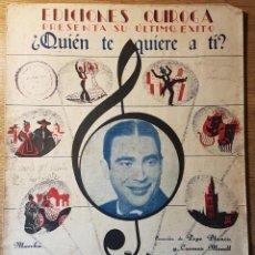 Partituras musicales: ANTIGUA PARTITURA DE PEPE BLANCO. QUIÉN TE QUIERE A TÍ. EDICIONES QUIROGA. Lote 166963492