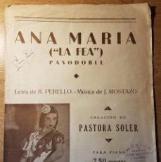 Partituras musicales: PARTITURA DE PASTORA SOLER. ANA MARÍA LA FEA. PERELLÓ Y MOSTAZO. Lote 166964708