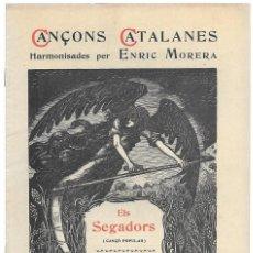 Partituras musicales: ELS SEGADORS. CANÇONS CATALANES HARMONISADES PER ENRIC MORERA. 1897. Lote 167415192