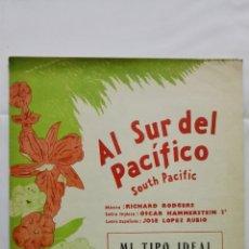 Partituras musicales: ANTIGUA PARTITURA, MI TIPO IDEAL, AL SUR DEL PACIFICO, UNION MUSICAL ESPAÑOLA, AÑO 1949. Lote 168063000
