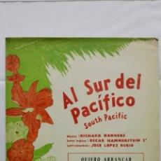 Partituras musicales: ANTIGUA PARTITURA, QUIERO ARRANCAR, AL SUR DEL PACIFICO, UNION MUSICAL ESPAÑOLA, AÑO 1949. Lote 168063080