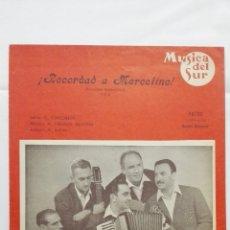 Partituras musicales: ANTIGUA PARTITURA, RECORDAD A MARCELINO - FOX, MUSICA DEL SUR, AÑO 1956, CISCOS PATHE, RENATO CAROSO. Lote 168063464