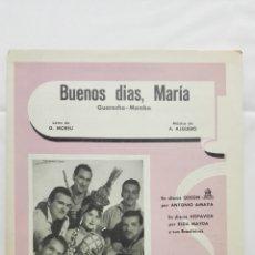 Partituras musicales: ANTIGUA PARTITURA, BUENOS DIAS, MARIA , CANCIONES DEL MUNDO, DIRECTOR AUGUSTO ALGUERO , AÑO 1957. Lote 168064248