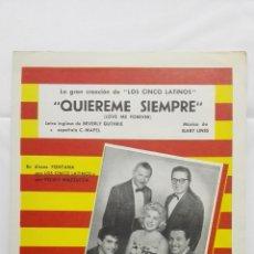 Partituras musicales: ANTIGUA PARTITURA, QUIEREME SIEMPRE, GRAN CREACION DE LOS 5 LATINOS , CANCIONES DEL MUNDO, AÑO 1958. Lote 168064420