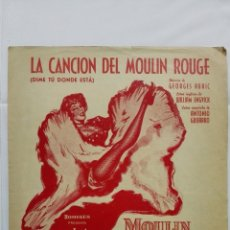 Partituras musicales: ANTIGUA PARTITURA, LA CANCION DEL MOULIN ROUGE, DIME TU DONDE ESTA, UNION MUSICAL ESPAÑOL , AÑO 1953. Lote 168066052