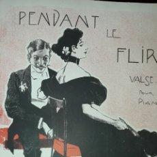 Partituras musicales: PARTITURA DE COLECCION ANTIGUA PENDANT LE FLIR. Lote 168861942