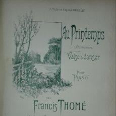 Partituras musicales: PARTITURA ANTIGUA AU PRINTEMPS. Lote 168874929