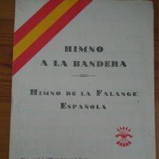 Partituras musicales: PARTITURA HIMNO A LA BANDERA, HIMNO DE LA FALANGE ESPAÑOLA, EDICIÓN ESPECIAL 7.000 EJEMPLARES. Lote 170051537