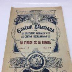 Partituras musicales: PARTITURAS, GALERIA SALESIANA DE ZARZUELAS MORALES Y CANTOS RECREATIVOS, LA VIRGEN DE LA HERMITA. Lote 170109976