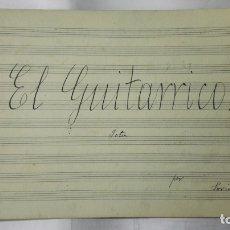 Partituras musicales: ANTIGUA PARTITURA, EL GUITARRICO, JOTA POR SORIANO, 4 PAGINAS. Lote 170354484