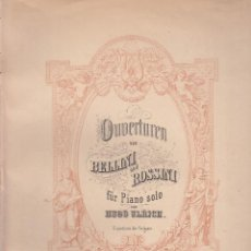Partituras musicales: BELLINI UND ROSSINI. OUVERTUREN VON---- LEIPZIG, FINALES S. XIX. Lote 171172638