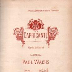 Partituras musicales: PAUL WACHS . CAPRICANTE - MARCHE DE CONCERT (ENOCH, PARIS). Lote 171224254
