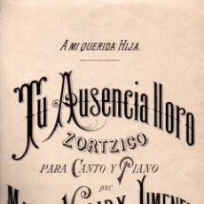 Partituras musicales: VILLAR Y JIMENEZ : TU AUSENCIA LLORO - ZORTZICO. Lote 171225970