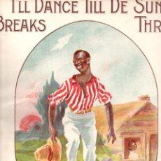 Partituras musicales: JOYCE : I'LL DANCE TILL THE SUN BREAKS THROUGH (ASCHERBERG, 1909). Lote 171228057