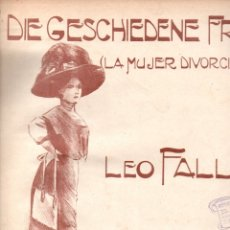 Partituras musicales: LEO FALL : LA MUJER DIVORCIADA - TWO STEP MARCHE (DOTESIO). Lote 171228790