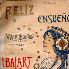 Partituras musicales: BALART : FELIZ ENSUEÑO - VALS BOSTON (DOTESIO) CUBIERTA DE BRUNET. Lote 171789720