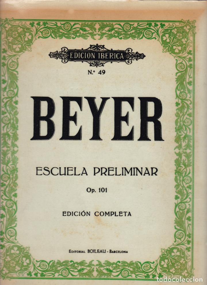 EDICION IBERICA Nº 49 - BEYER ESCUELA PRELIMINAR - OP 101 - EDITORIAL BOILEAU (Música - Partituras Musicales Antiguas)